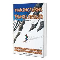 Giterdun Publishing Making Turns in the Tenmile Mosquito Range