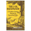 photo: Random House The 2 Oz. Backpacker: A Problem Solving Manual for Use in the Wilds