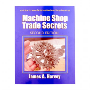 Industrial Press Machine Shop Trade Secrects- 2nd Edition