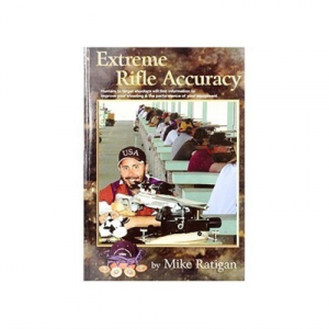 Ratigans Accuracy, Inc Extreme Rifle Accuracy By Mike Ratigan