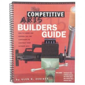 Zediker Publishing The Competitive Ar-15 Builder's Guide