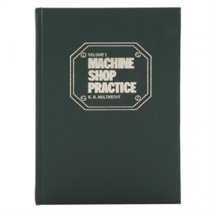 Industrial Press Machine Shop Practice- Volume 1, 2nd Edition