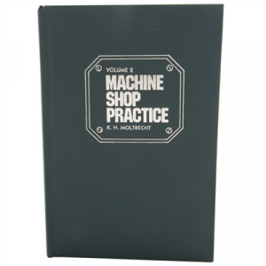 Industrial Press Machine Shop Practice- Volume Ii, 2nd Edition
