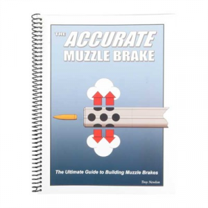 Newlon Precision The Accurate Muzzle Brake- 2nd Edition