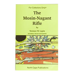 North Cape Publications The Mosin-Nagant Rifle Book
