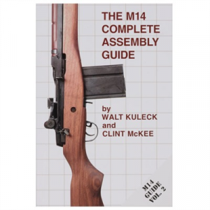 Scott A. Duff The M14 Complete Assembly Guide