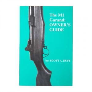 Scott A. Duff The M1 Garand Owner's Manual