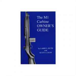 Scott A. Duff The M-1 Carbine Owner's Guide