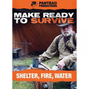 Panteao Productions Make Ready To Survive: Shelter, Fire And Water