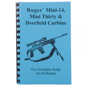 Gun-Guides Ruger~ Mini-14~, Mini-30~, And Deerfield Carbine-Complete Guide