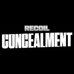 Recoil Recoil Presents Concealment