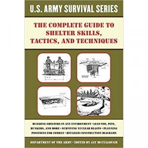 Skyhorse Publishing Inc Complete Us Army Survival Guide To Shelter Skills