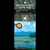 #9 Flagstaff Lake Region Me, North Forest Canoe Trail, Publisher - Mountaineers Books