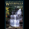 Pennsylvania Waterfalls, Scott E. Brown, Publisher - Stackpole Books