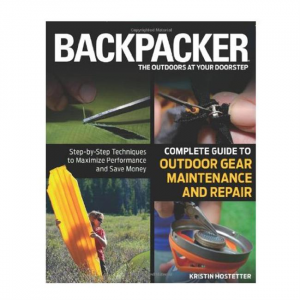 Complete Guide To Outdoor Gear Maintenance and Repair