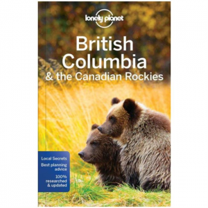 British Columbia & the Canadian Rockies - 7th Edition