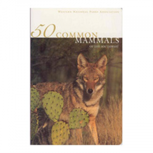 50 Common Mammals of the Southwest