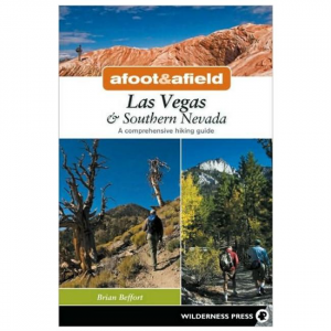 Afoot & Afield Las Vegas & Southern Nevada: A Comprehensive Hiking Guide - 2nd Edition