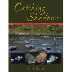 Angler's Book Supply - Catching Shadows Tying Flies F