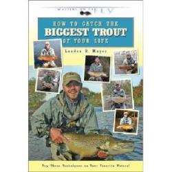 Angler's Book Supply - How To Catch The Biggest Trout