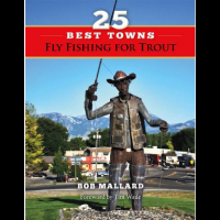 Angler's Book Supply - 25 Best Towns To Fly Fishing F