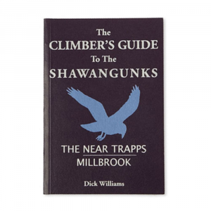 Dick Williams The Climber's Guide to the Shawangunks - The Near Trapps/Millbrook