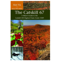 The Catskill 67: Guide To The 100 Highest Peaks Under 3500'