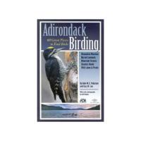 Adirondack Birding: 60 Great Places To Find Birds