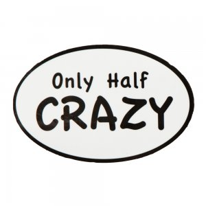 Only Half Crazy Half Marathon Car Magnet